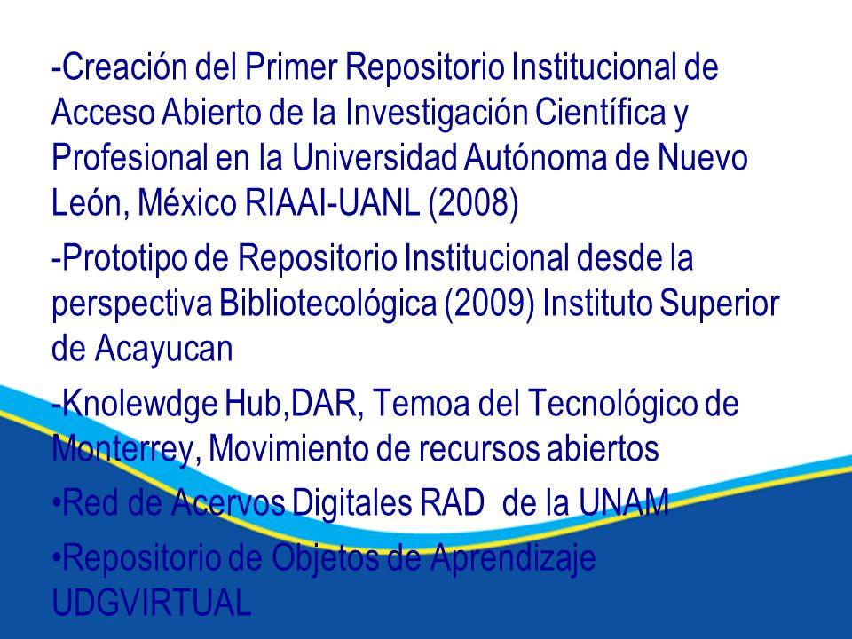 -Creación del Primer Repositorio Institucional de Acceso Abierto de la Investigación Científica y Profesional en la Universidad Autónoma de Nuevo León