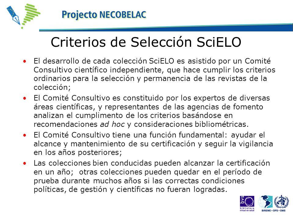 Criterios de Selección SciELO El desarrollo de cada colección SciELO es asistido por un Comité Consultivo científico independiente, que hace cumplir l