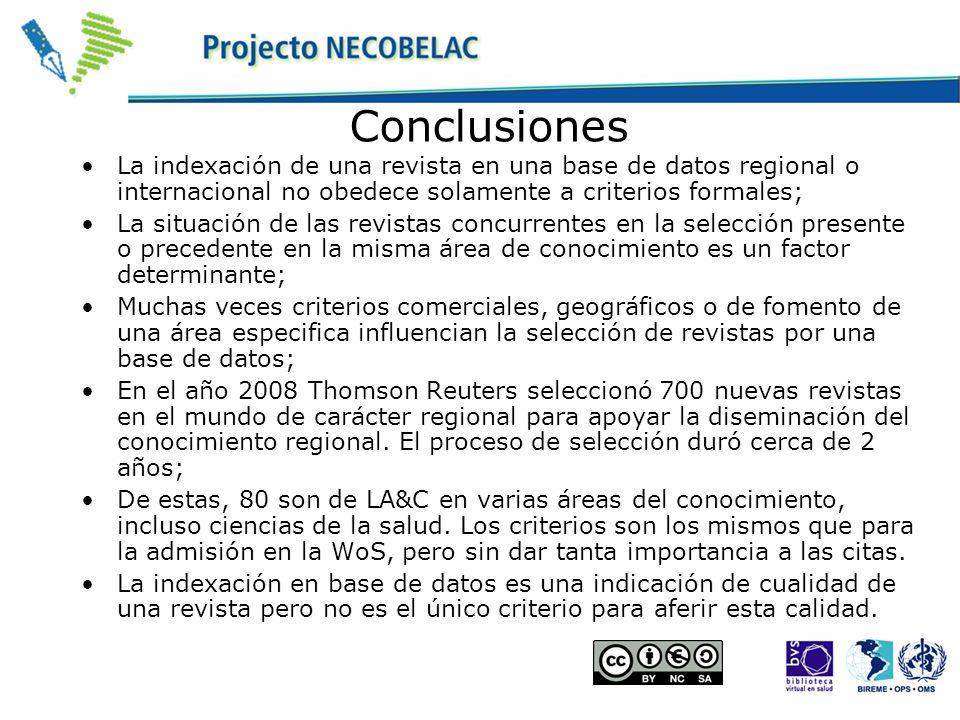 Conclusiones La indexación de una revista en una base de datos regional o internacional no obedece solamente a criterios formales; La situación de las