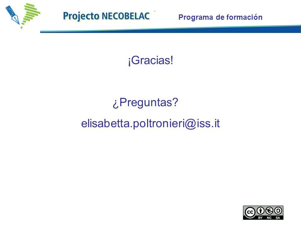 Programa de formación ¡Gracias! ¿Preguntas elisabetta.poltronieri@iss.it