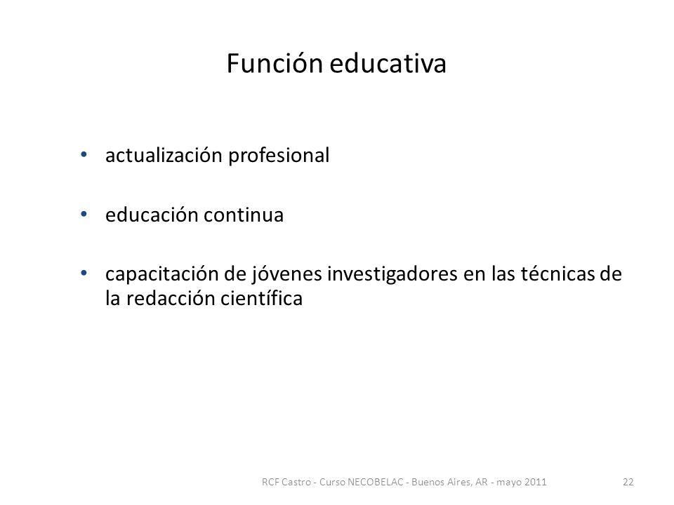 Función educativa actualización profesional educación continua capacitación de jóvenes investigadores en las técnicas de la redacción científica RCF Castro - Curso NECOBELAC - Buenos Aires, AR - mayo 201122
