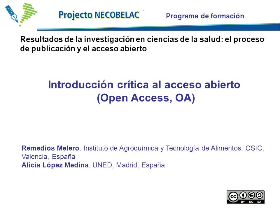 Programa de formación Introducción crítica al acceso abierto (Open Access, OA) Remedios Melero.