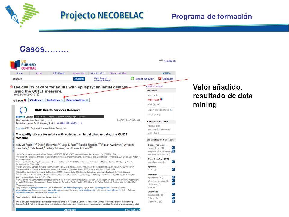 Programa de formación Casos……… Valor añadido, resultado de data mining