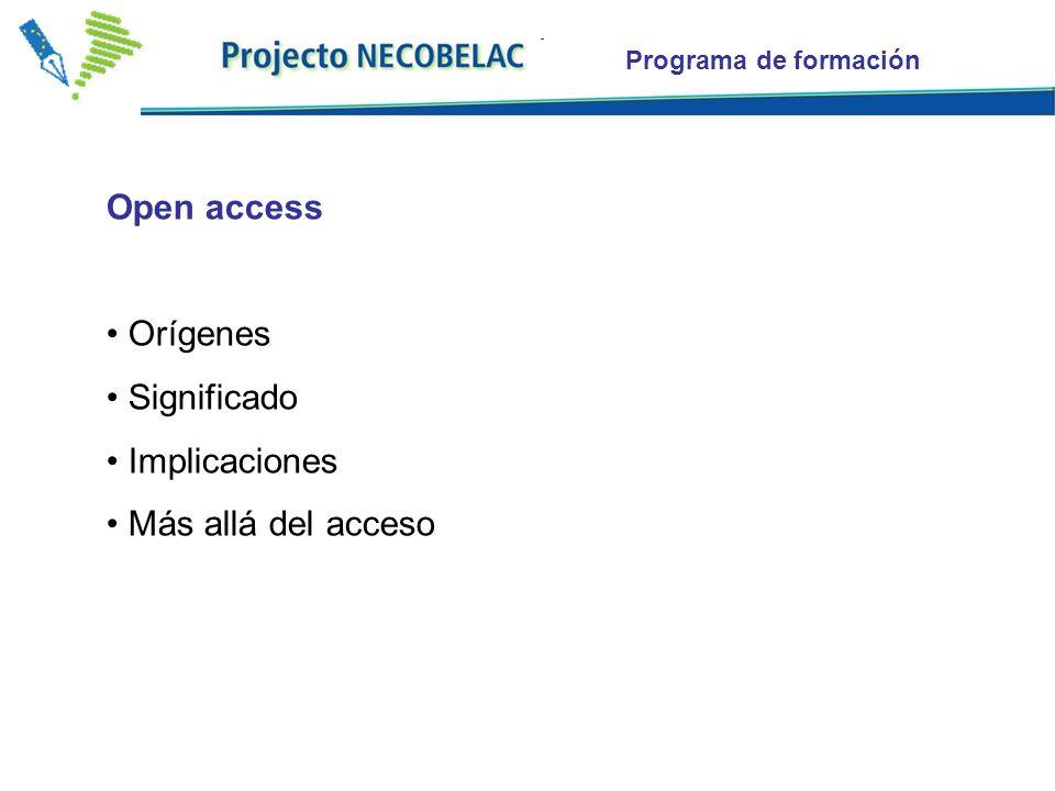 Programa de formación Open access Orígenes Significado Implicaciones Más allá del acceso
