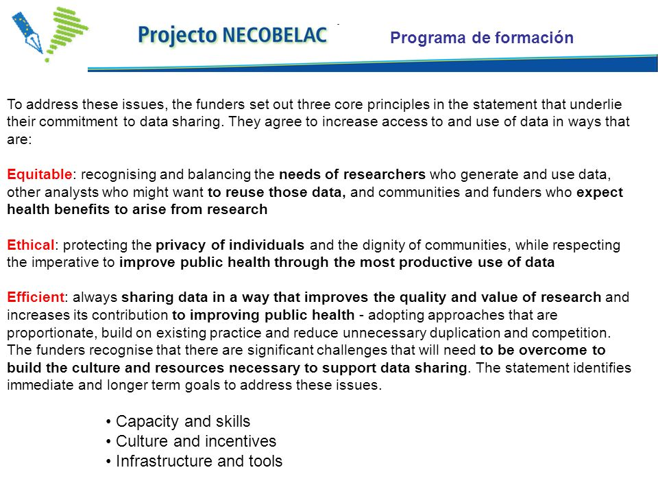 Programa de formación To address these issues, the funders set out three core principles in the statement that underlie their commitment to data sharing.
