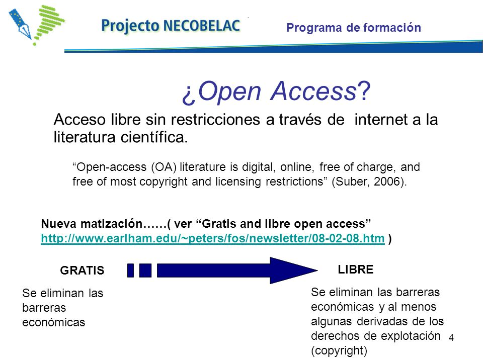 4 ¿Open Access. Acceso libre sin restricciones a través de internet a la literatura científica.