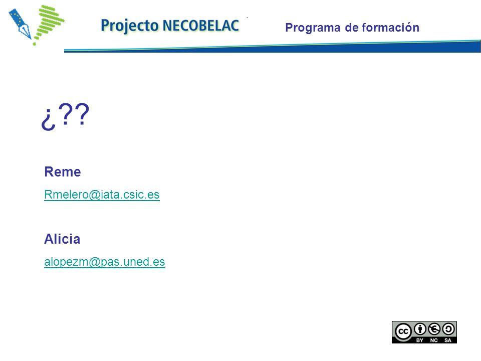 Programa de formación Reme Rmelero@iata.csic.es Alicia alopezm@pas.uned.es ¿