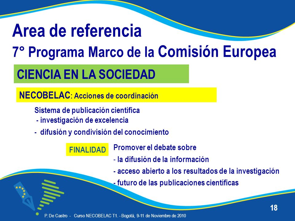 Area de referencia 7° Programa Marco de la Comisión Europea Sistema de publicación científica - investigación de excelencia - difusión y condivisión del conocimiento P.