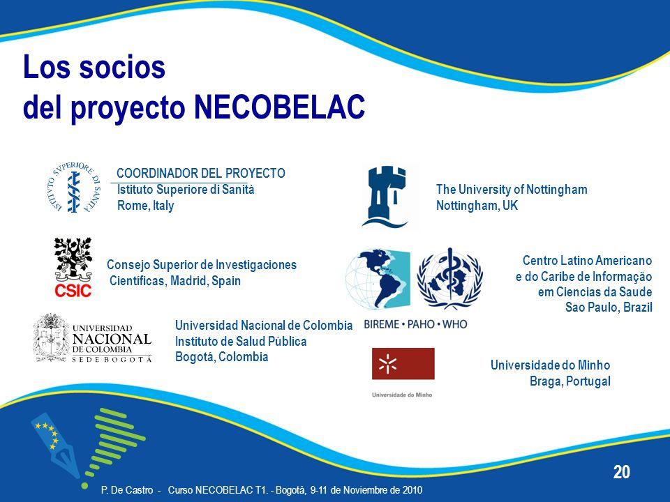 P. De Castro - Curso NECOBELAC T1. - Bogotà, 9-11 de Noviembre de 2010 20 Los socios del proyecto NECOBELAC Centro Latino Americano e do Caribe de Inf
