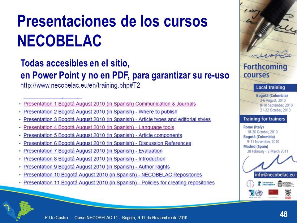 Presentaciones de los cursos NECOBELAC P. De Castro - Curso NECOBELAC T1. - Bogotà, 9-11 de Noviembre de 2010 48 Todas accesibles en el sitio, en Powe