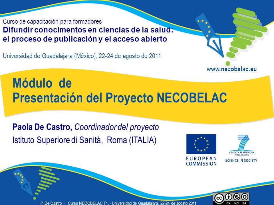 Presentaciones de los cursos NECOBELAC Todas accesibles en el sitio, en Power Point y no en PDF, para garantizar su re-uso http://www.necobelac.eu/en/training.php#T2 P.