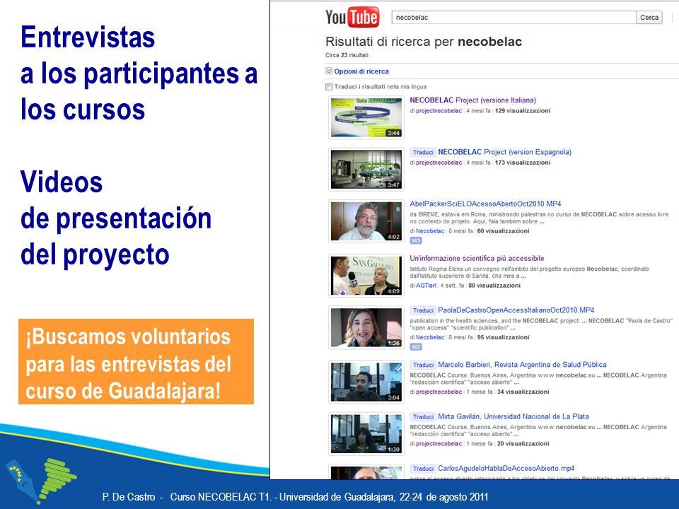 Entrevistas a los participantes a los cursos Videos de presentación del proyecto P.
