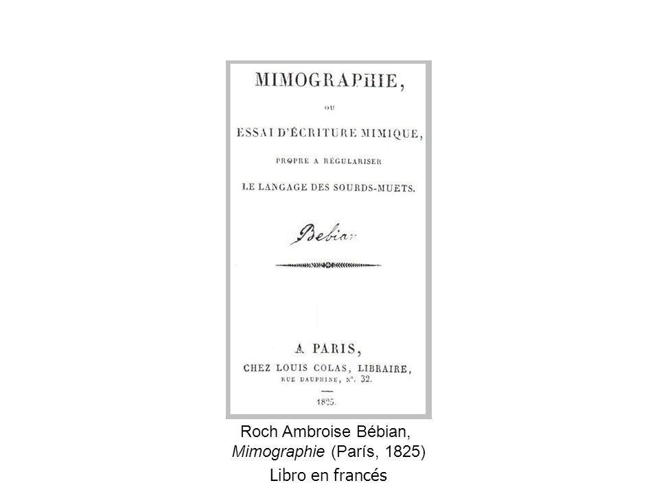 Roch Ambroise Bébian, Mimographie (París, 1825) Libro en francés