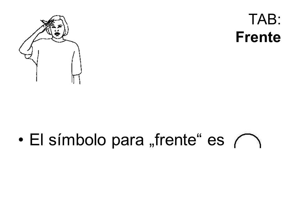 TAB: Frente El símbolo para frente es
