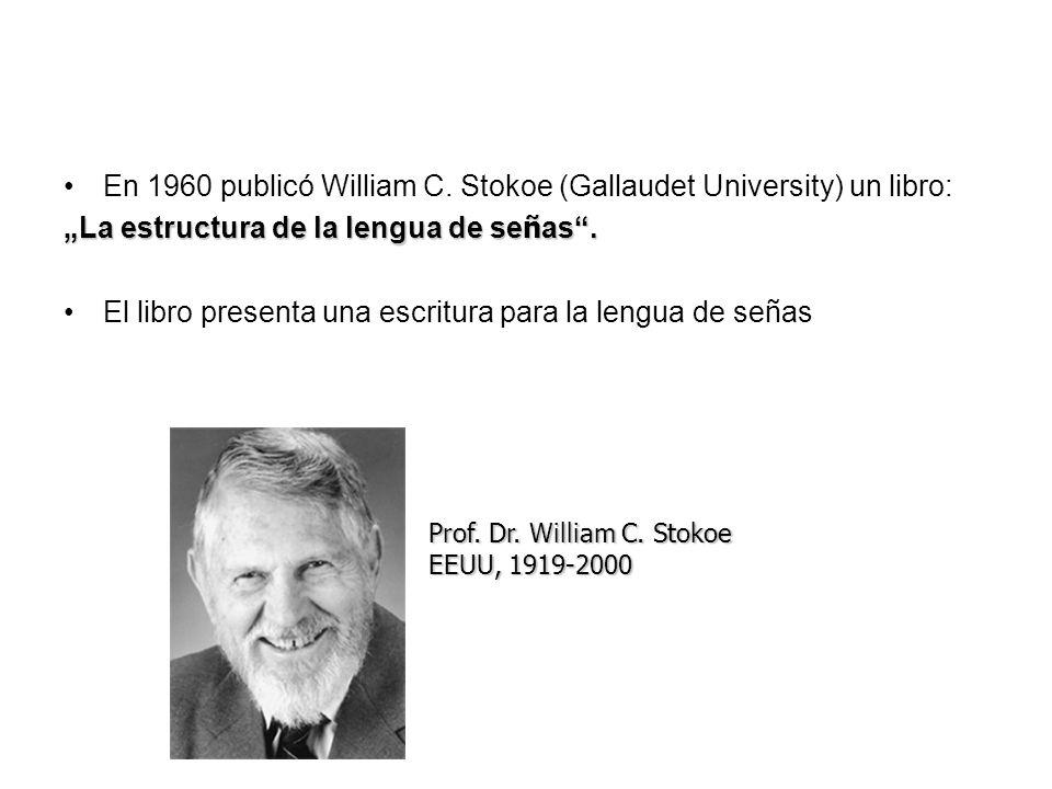 En 1960 publicó William C. Stokoe (Gallaudet University) un libro: La estructura de la lengua de señas. El libro presenta una escritura para la lengua