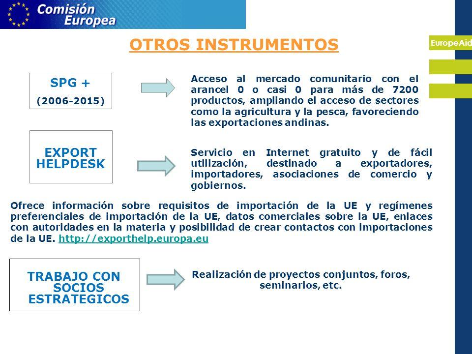 EuropeAid OTROS INSTRUMENTOS EXPORT HELPDESK Servicio en Internet gratuito y de fácil utilización, destinado a exportadores, importadores, asociaciones de comercio y gobiernos.