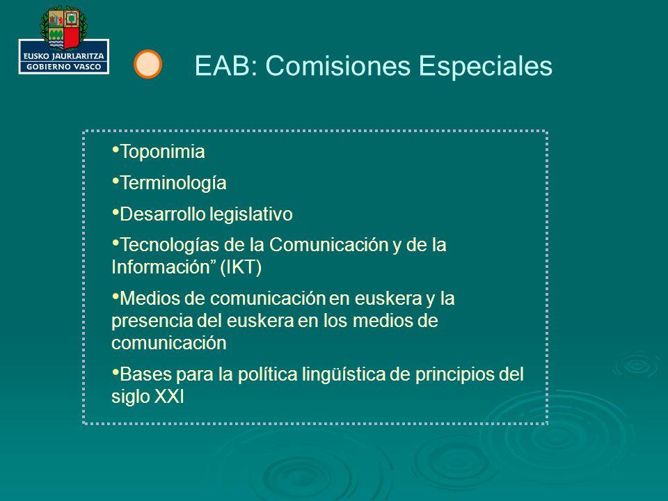 Comisión Especial denominada BASES PARA LA POLÍTICA LINGÜÍSTICA DEL SIGLO XXI EUSKARA XXI: ANTECEDENTES Futuro de la Política Lingüística.