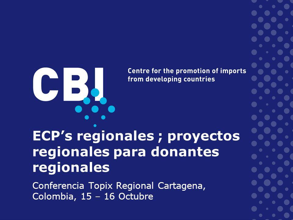 ECPs regionales ; proyectos regionales para donantes regionales Conferencia Topix Regional Cartagena, Colombia, 15 – 16 Octubre