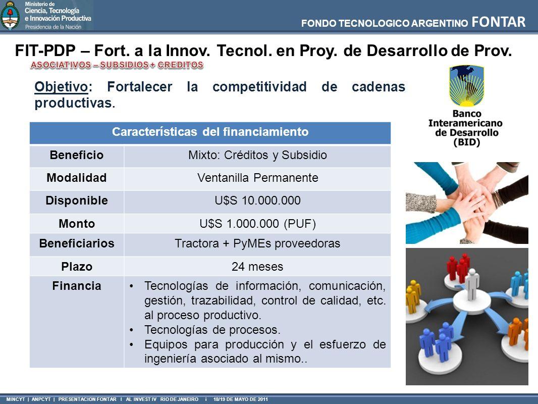 FONDO TECNOLOGICO ARGENTINO FONTAR MINCYT | ANPCYT | PRESENTACION FONTAR I AL INVEST IV RIO DE JANEIRO i 18/19 DE MAYO DE 2011 FIT-PDP – Fort. a la In