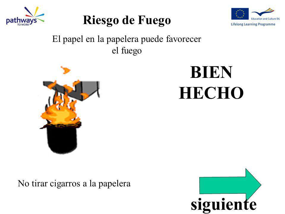 Correct Qu4 BIEN HECHO No tirar cigarros a la papelera Riesgo de Fuego El papel en la papelera puede favorecer el fuego siguiente