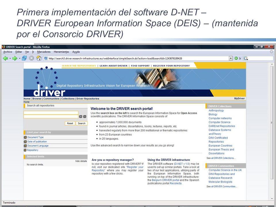 Primera implementación del software D-NET – DRIVER European Information Space (DEIS) – (mantenida por el Consorcio DRIVER)