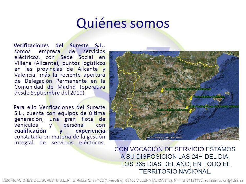 Quiénes somos Verificaciones del Sureste S.L., somos empresa de servicios eléctricos, con Sede Social en Villena (Alicante), puntos logísticos en las