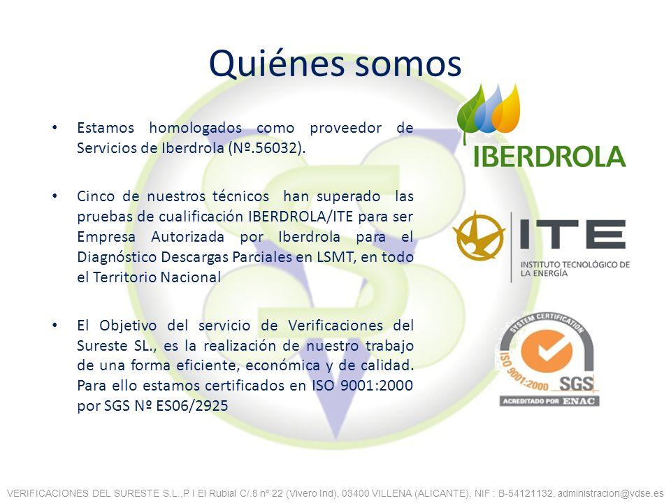 Quiénes somos Estamos homologados como proveedor de Servicios de Iberdrola (Nº.56032). Cinco de nuestros técnicos han superado las pruebas de cualific