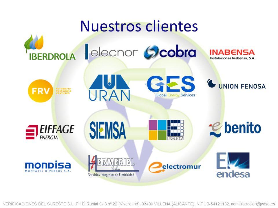Nuestros clientes VERIFICACIONES DEL SURESTE S.L.,P I El Rubial C/.8 nº 22 (Vivero Ind), 03400 VILLENA (ALICANTE), NIF : B-54121132, administracion@vd