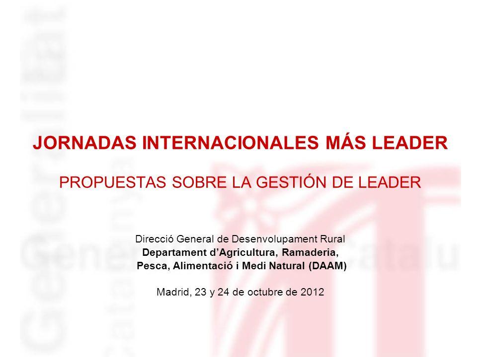 Direcció General de Desenvolupament Rural Departament dAgricultura, Ramaderia, Pesca, Alimentació i Medi Natural (DAAM) Madrid, 23 y 24 de octubre de