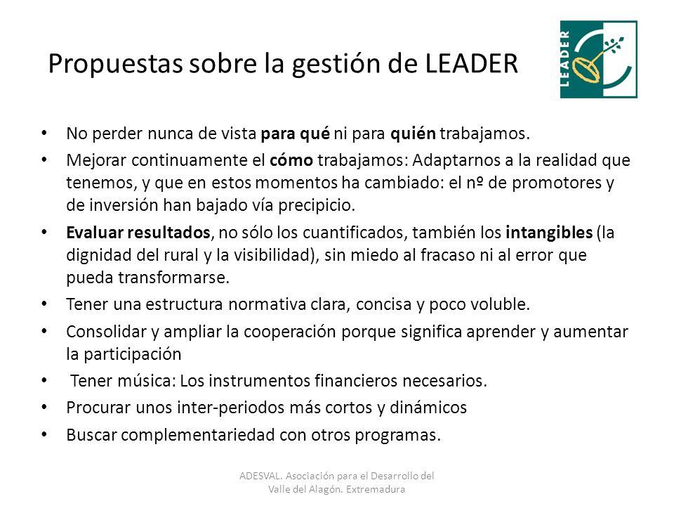 Propuestas sobre la gestión de LEADER No perder nunca de vista para qué ni para quién trabajamos.