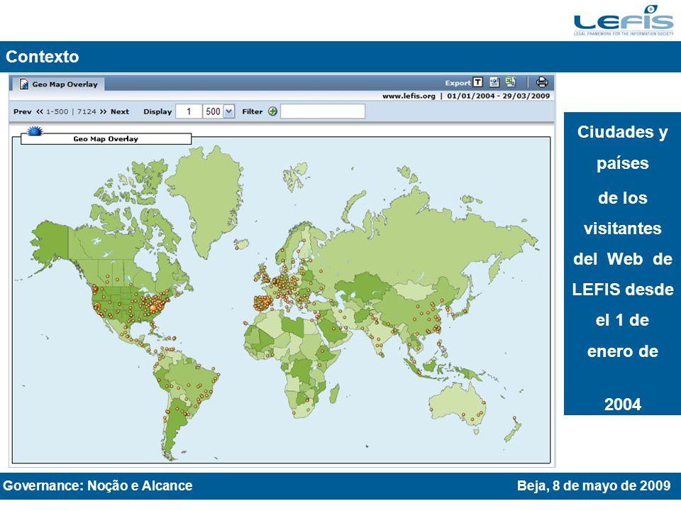 Contexto Ciudades y países de los visitantes del Web de LEFIS desde el 1 de enero de 2004 Governance: Noção e AlcanceBeja, 8 de mayo de 2009