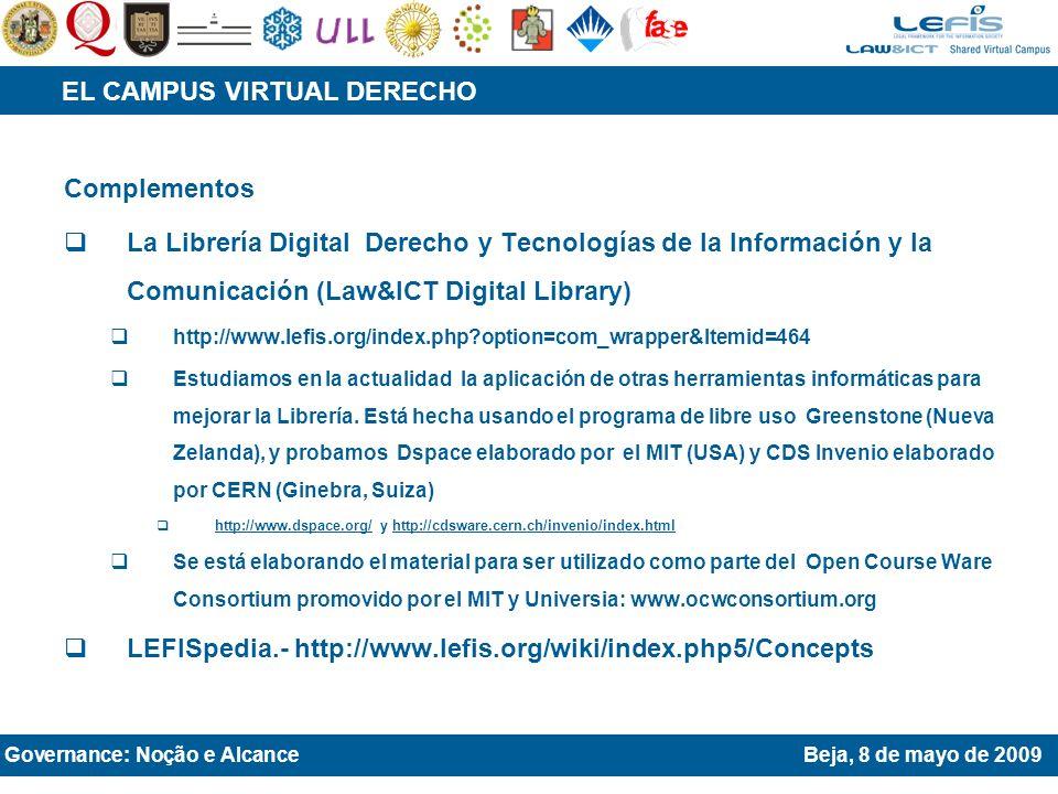 Complementos La Librería Digital Derecho y Tecnologías de la Información y la Comunicación (Law&ICT Digital Library) http://www.lefis.org/index.php option=com_wrapper&Itemid=464 Estudiamos en la actualidad la aplicación de otras herramientas informáticas para mejorar la Librería.