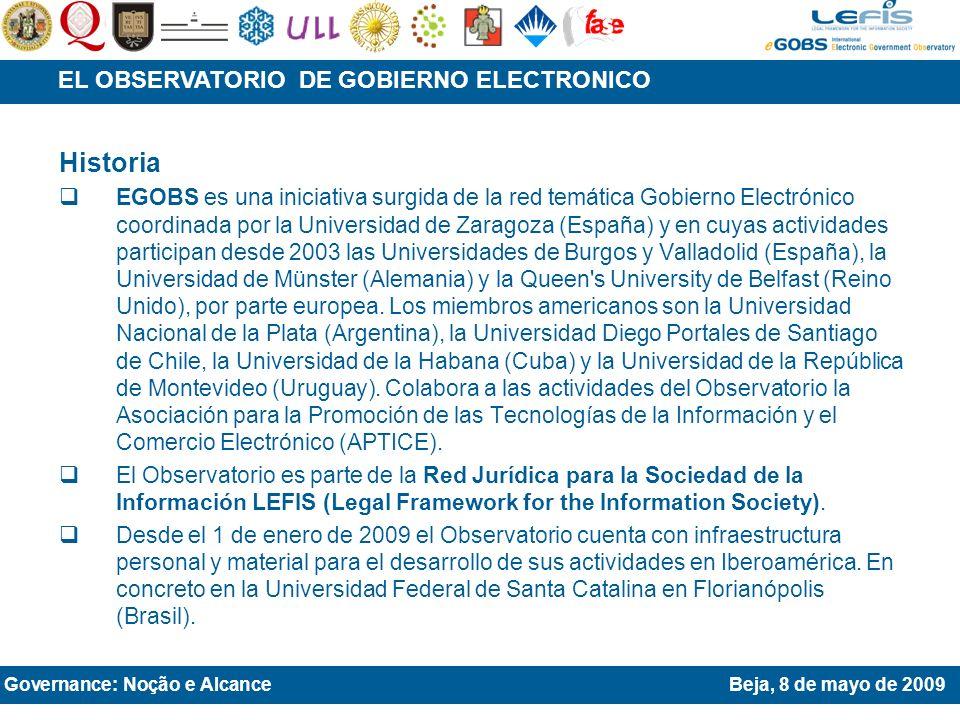 Historia EGOBS es una iniciativa surgida de la red temática Gobierno Electrónico coordinada por la Universidad de Zaragoza (España) y en cuyas actividades participan desde 2003 las Universidades de Burgos y Valladolid (España), la Universidad de Münster (Alemania) y la Queen s University de Belfast (Reino Unido), por parte europea.