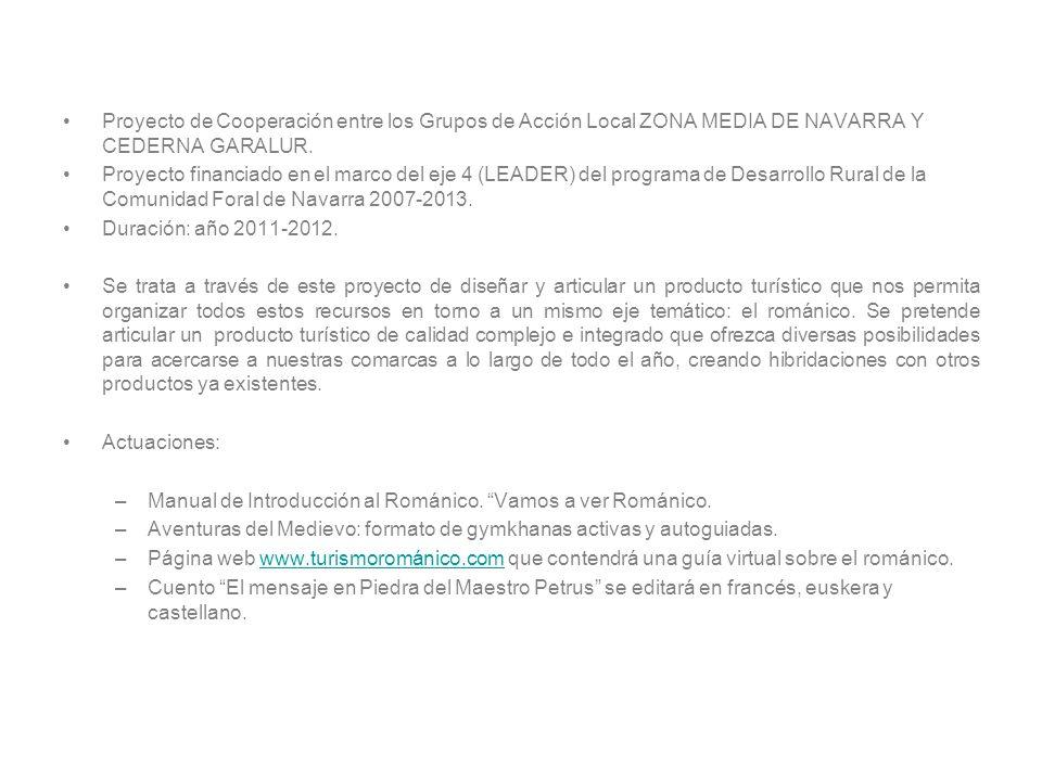 Proyecto de Cooperación entre los Grupos de Acción Local ZONA MEDIA DE NAVARRA Y CEDERNA GARALUR.