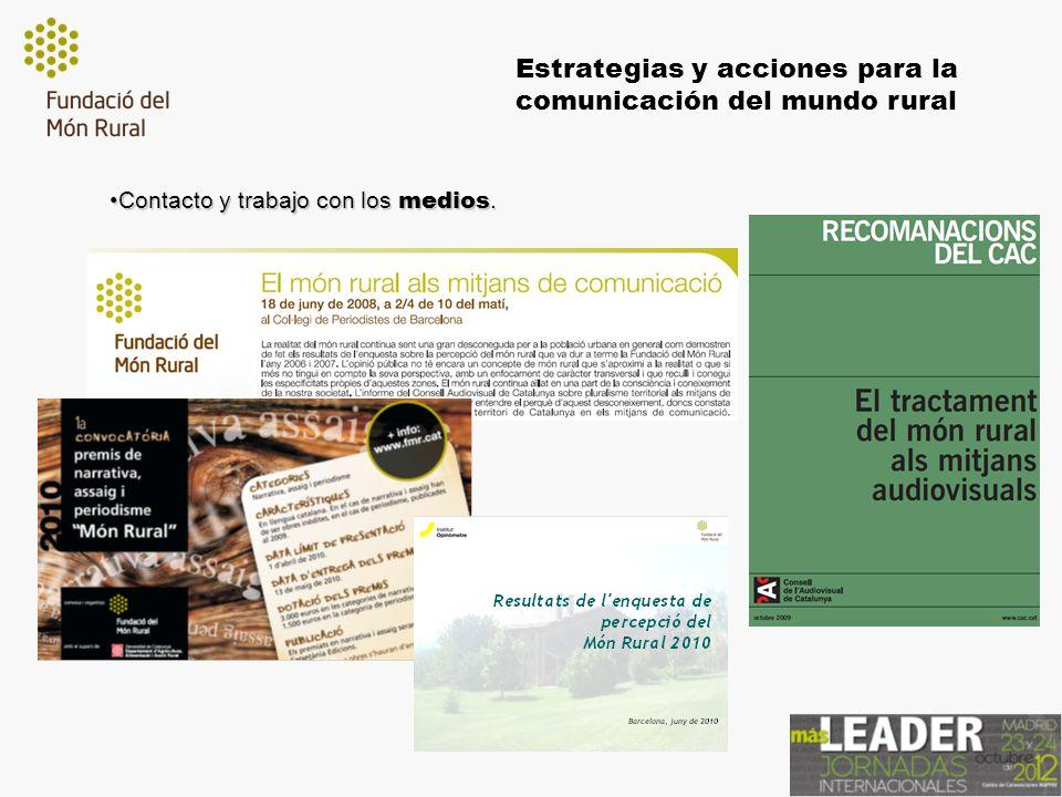 Estrategias y acciones para la comunicación del mundo rural Contacto y trabajo con los medios.Contacto y trabajo con los medios.