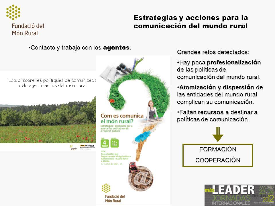 Estrategias y acciones para la comunicación del mundo rural Contacto y trabajo con los agentes.Contacto y trabajo con los agentes.