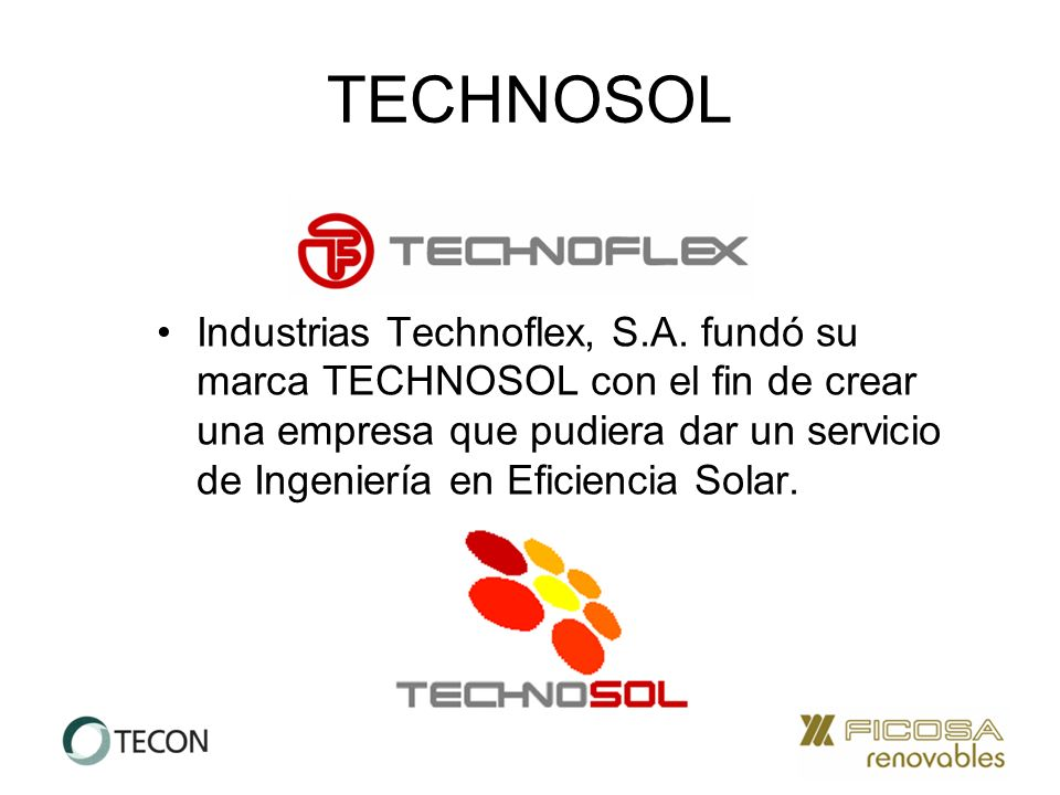 TECHNOSOL Industrias Technoflex, S.A.