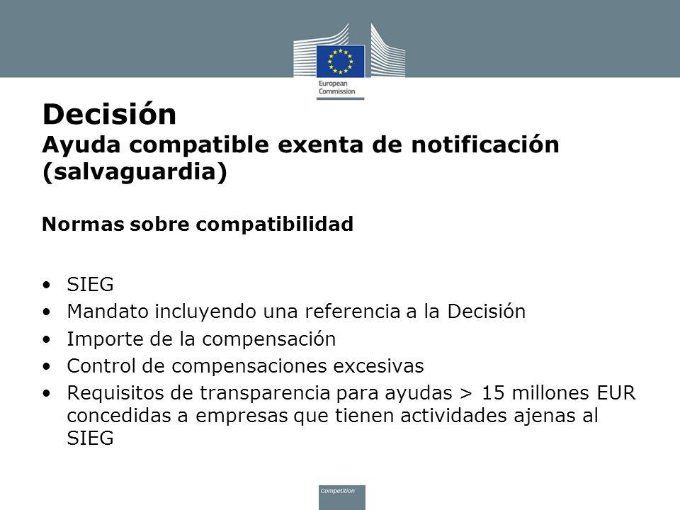 Normas sobre compatibilidad SIEG Mandato incluyendo una referencia a la Decisión Importe de la compensación Control de compensaciones excesivas Requis