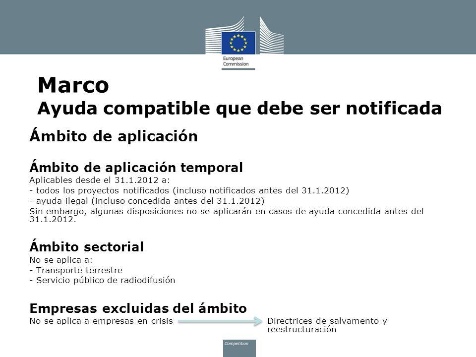 Ámbito de aplicación Ámbito de aplicación temporal Aplicables desde el 31.1.2012 a: - todos los proyectos notificados (incluso notificados antes del 3