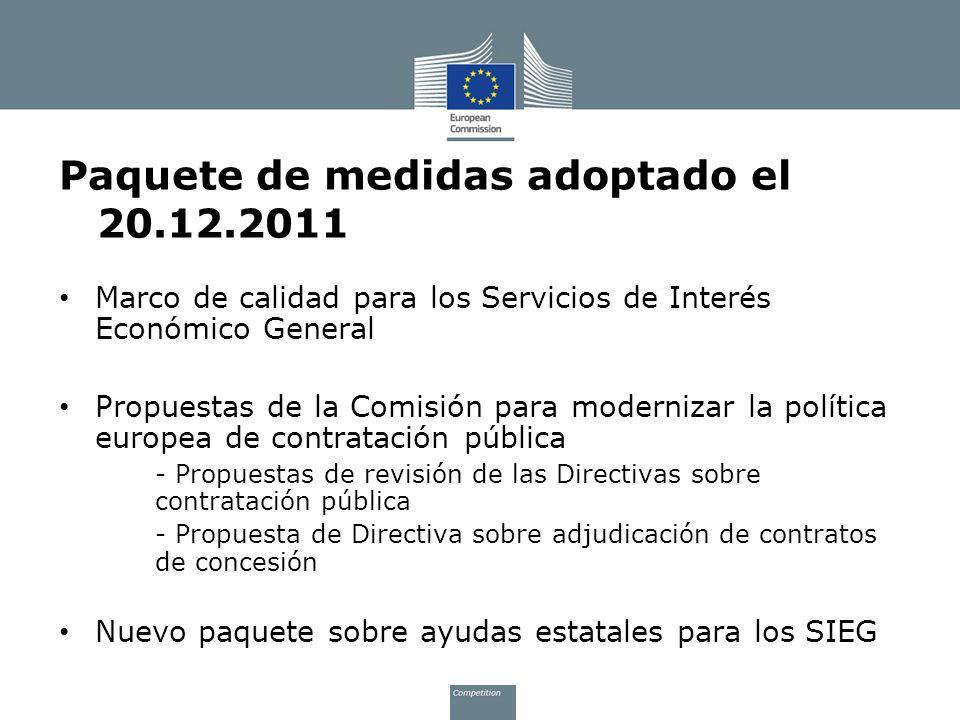 Paquete de medidas adoptado el 20.12.2011 Marco de calidad para los Servicios de Interés Económico General Propuestas de la Comisión para modernizar l