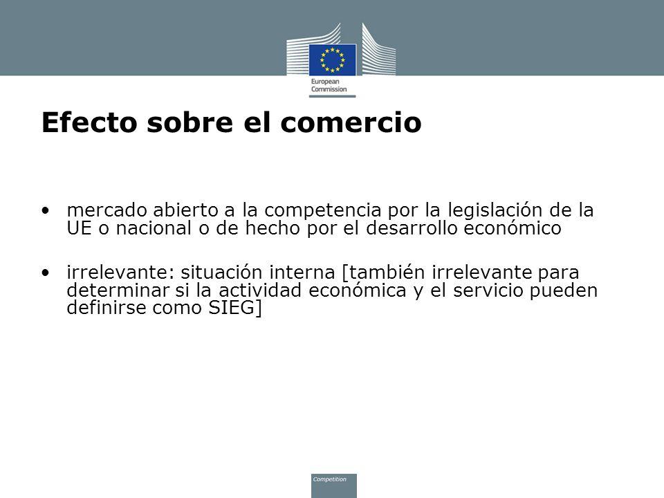 Efecto sobre el comercio mercado abierto a la competencia por la legislación de la UE o nacional o de hecho por el desarrollo económico irrelevante: s