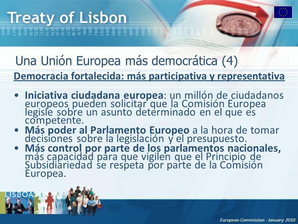 European Commission - January 2010 Una Unión Europea más democrática (4) Democracia fortalecida: más participativa y representativa Iniciativa ciudada