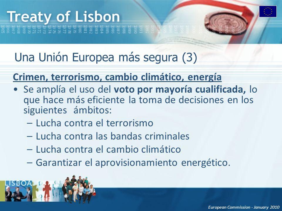 European Commission - January 2010 Una Unión Europea más segura (3) Crimen, terrorismo, cambio climático, energía Se amplía el uso del voto por mayorí
