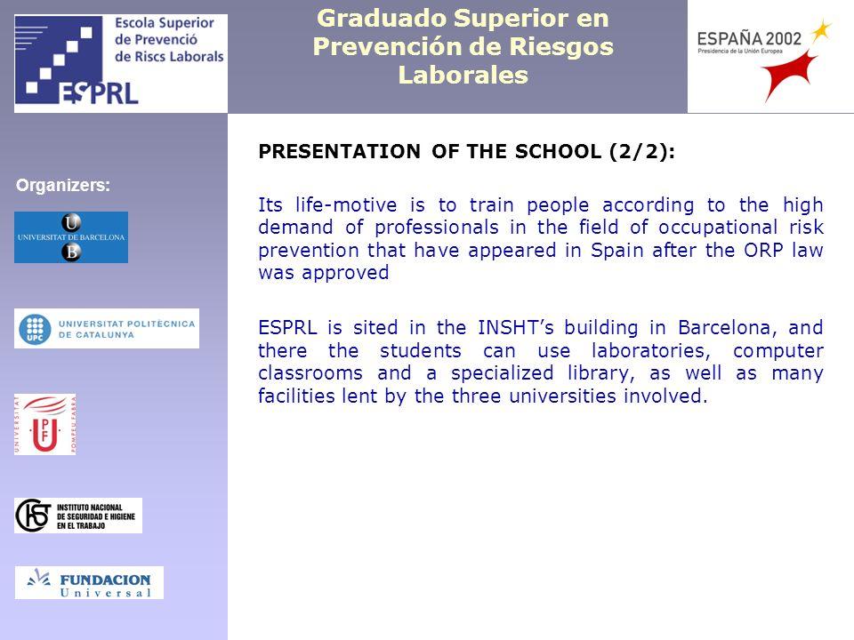 Graduado Superior en Prevención de Riesgos Laborales PRESENTATION OF THE SCHOOL (2/2): Its life-motive is to train people according to the high demand