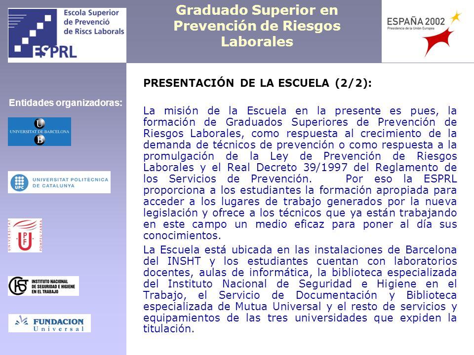 Graduado Superior en Prevención de Riesgos Laborales PRESENTACIÓN DE LA ESCUELA (2/2): La misión de la Escuela en la presente es pues, la formación de