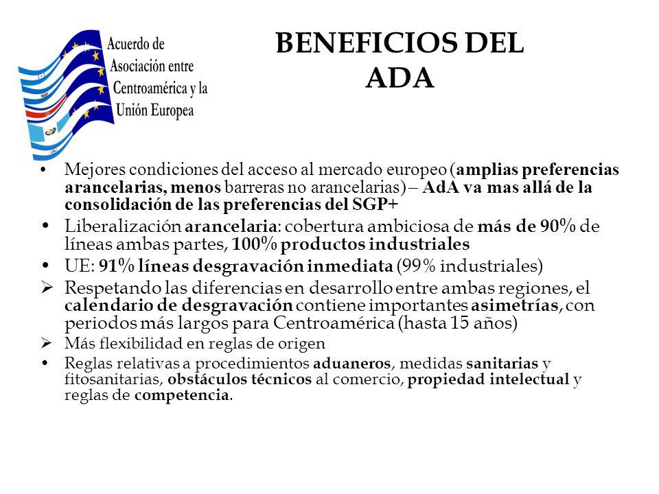 Mejores condiciones del acceso al mercado europeo (amplias preferencias arancelarias, menos barreras no arancelarias) – AdA va mas allá de la consolid