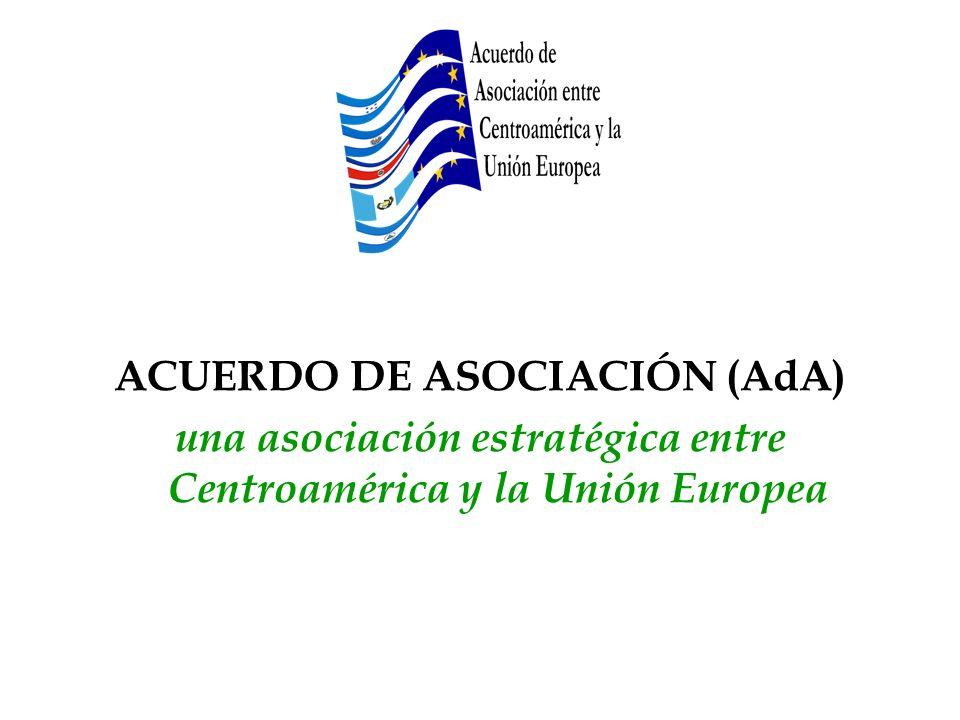 ACUERDO DE ASOCIACIÓN (AdA) una asociación estratégica entre Centroamérica y la Unión Europea