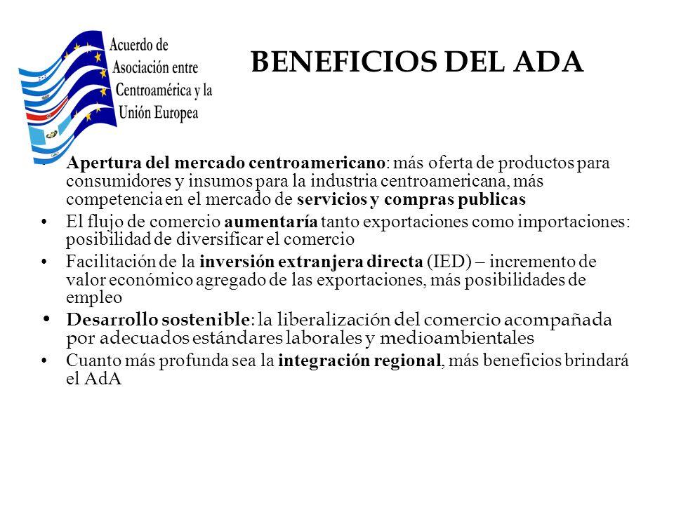 Apertura del mercado centroamericano: más oferta de productos para consumidores y insumos para la industria centroamericana, más competencia en el mer