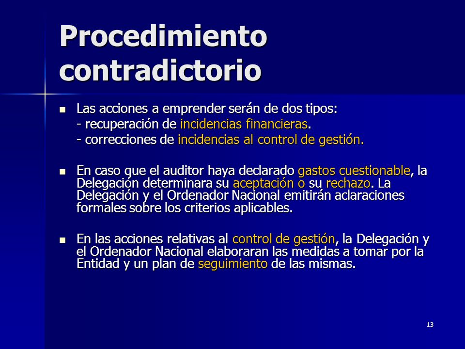 13 Procedimiento contradictorio Las acciones a emprender serán de dos tipos: Las acciones a emprender serán de dos tipos: - recuperación de incidencia