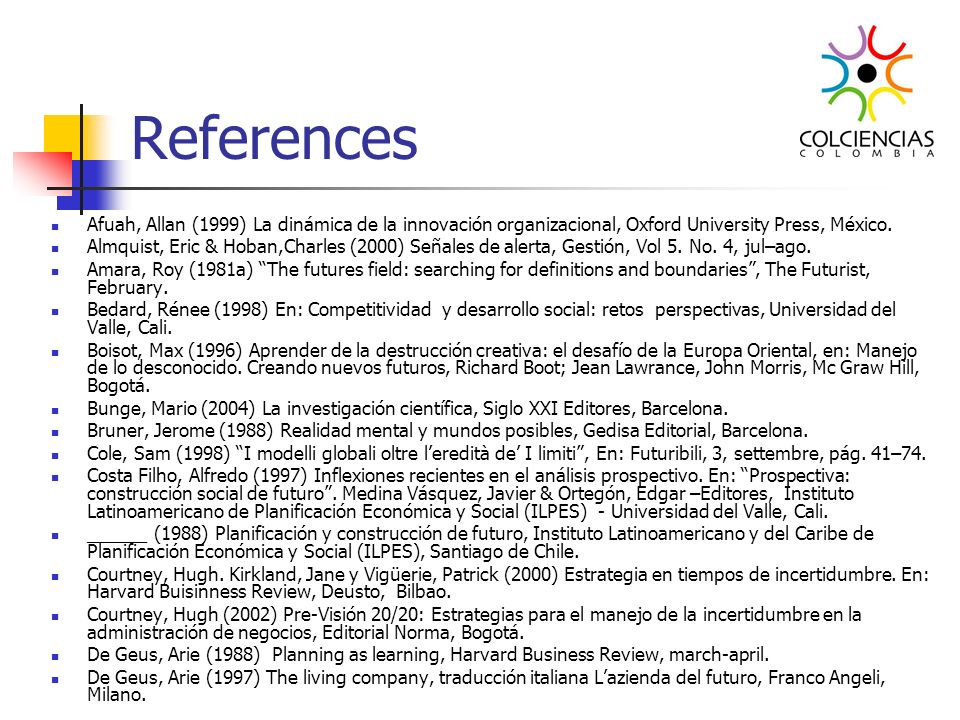 References Afuah, Allan (1999) La dinámica de la innovación organizacional, Oxford University Press, México. Almquist, Eric & Hoban,Charles (2000) Señ